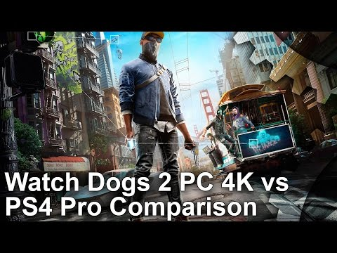 Watch Dogs 2 PC 4K vs PS4 Pro Graphics Comparison