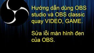 Hướng dẫn cách dùng OBS và sửa lỗi màn hình đen của OBS