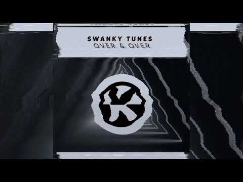 Swanky Tunes - Over & Over