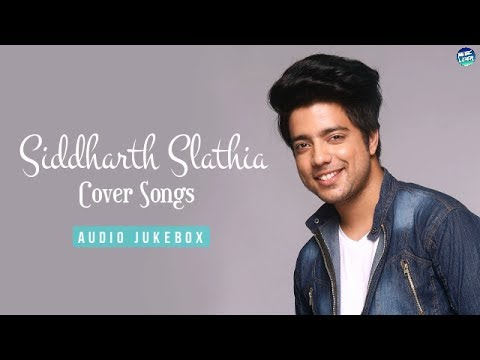 Siddharth Slathia | Romantic Cover Songs | Best Love Songs | Top 10 Cover Songs | Audio Jukebox