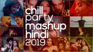 Chill Mashup 2019 Hindi Chill Hindi Songs Remix New Hindi 2019 Bharat Bass