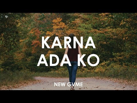 New GWME - Karna Ada Ko 🎵 [ Lyrics HD ]