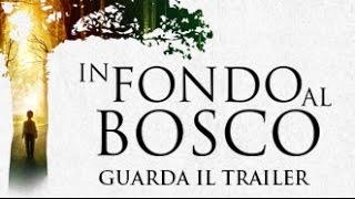 IN FONDO AL BOSCO - Trailer ufficiale italiano (2015)