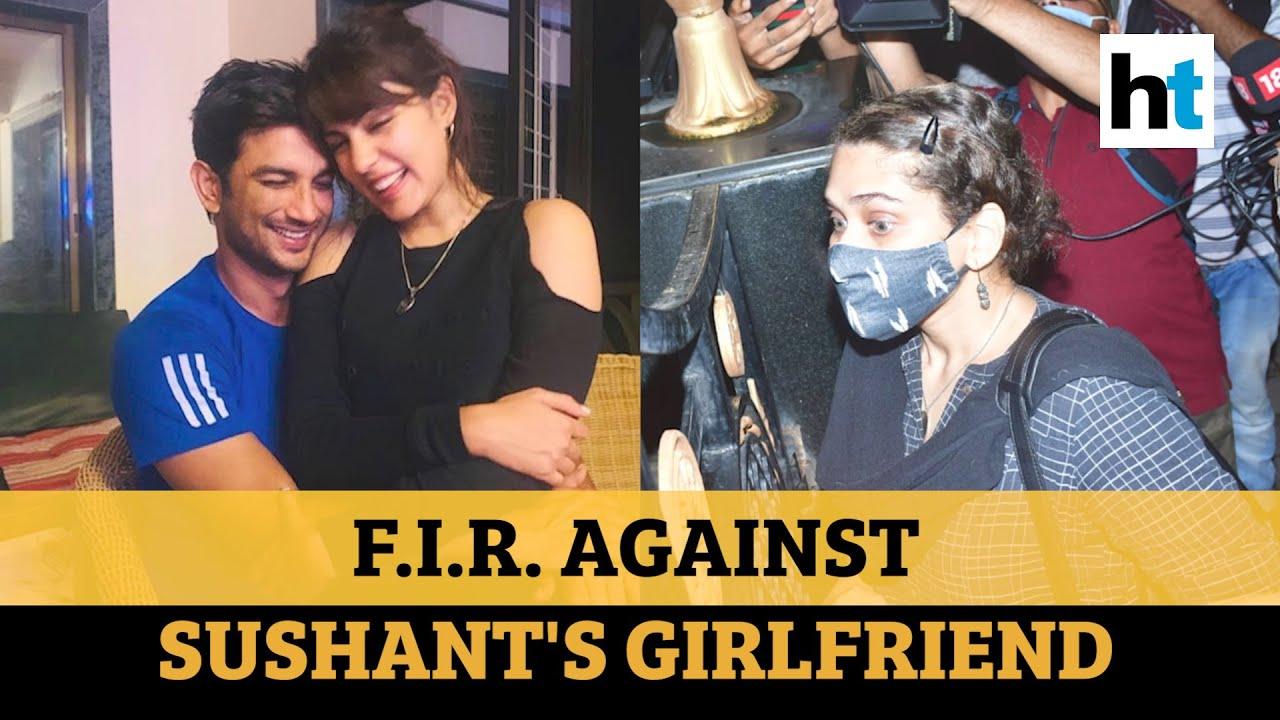 FIR against girlfriend Rhea Chakraborty ...