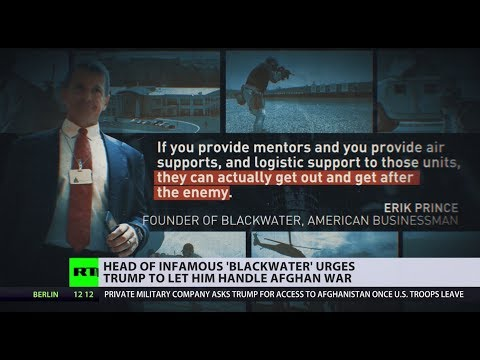 Head of 'Blackwater' wants to end 18-year Afghan conflict with another war