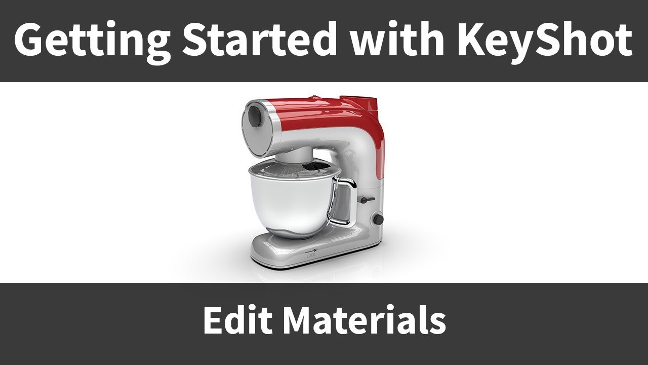 Getting Started with KeyShot: Editing Materials (Part 4)