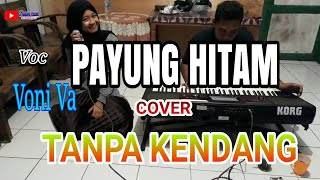 Download Lagu PAYUNG HITAM - TANPA KENDANG Voc. Voni va mp3