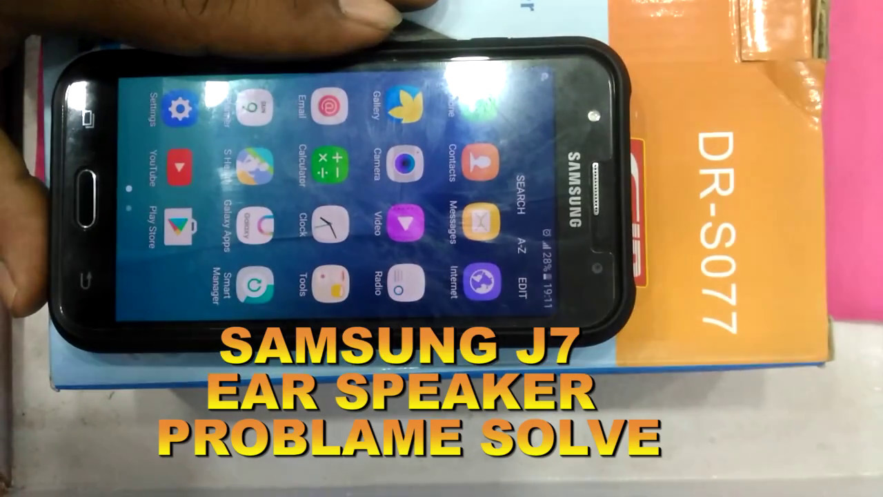 how to solve ear speaker problem samsung j7 and more