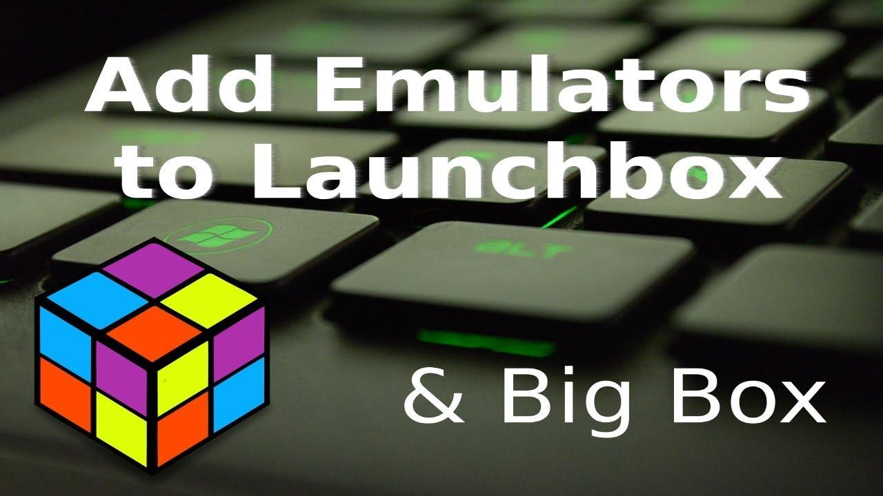 How to Add Emulators to Launchbox & Big Box - Home Media Portal