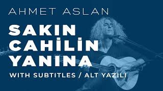 Ahmet Aslan -SAKIN CAHİL'İN YANINA #MinnetEylemem #Worldmusic #DiTar #ditar #StayHome