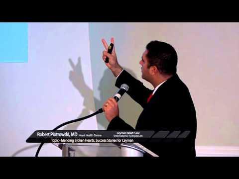 Cayman Heart Fund Symposium - Dr. Robert Piotrowski, MD