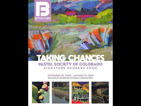 Virtual Tour | Taking Chances Exhibition | | Pastel Society of Colorado | 11202020 - 01142021