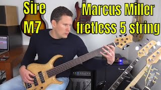 Sire Marcus Miller M7 fretless 5 string bass guitar review - Bass Practice Diary - 29th October 2019