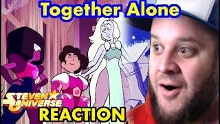 "Steven Universe   Season 5 Episode 27 ""Together Alone""  REACTION"