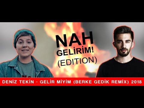 Deniz Tekin - Gelir Miyim(Berke Gedik Remix)(Nah Gelirim)