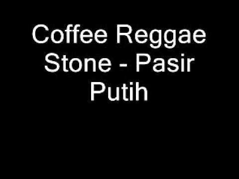 Coffee Reggae Stone - Pasir Putih.wmv