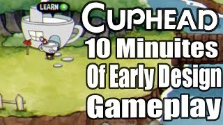 Cuphead 10 Minutes Of Early Design Gameplay