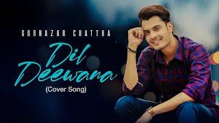 Dil Deewana | Cover Song | Maine Pyaar Kiya | Gurnazar Chattha