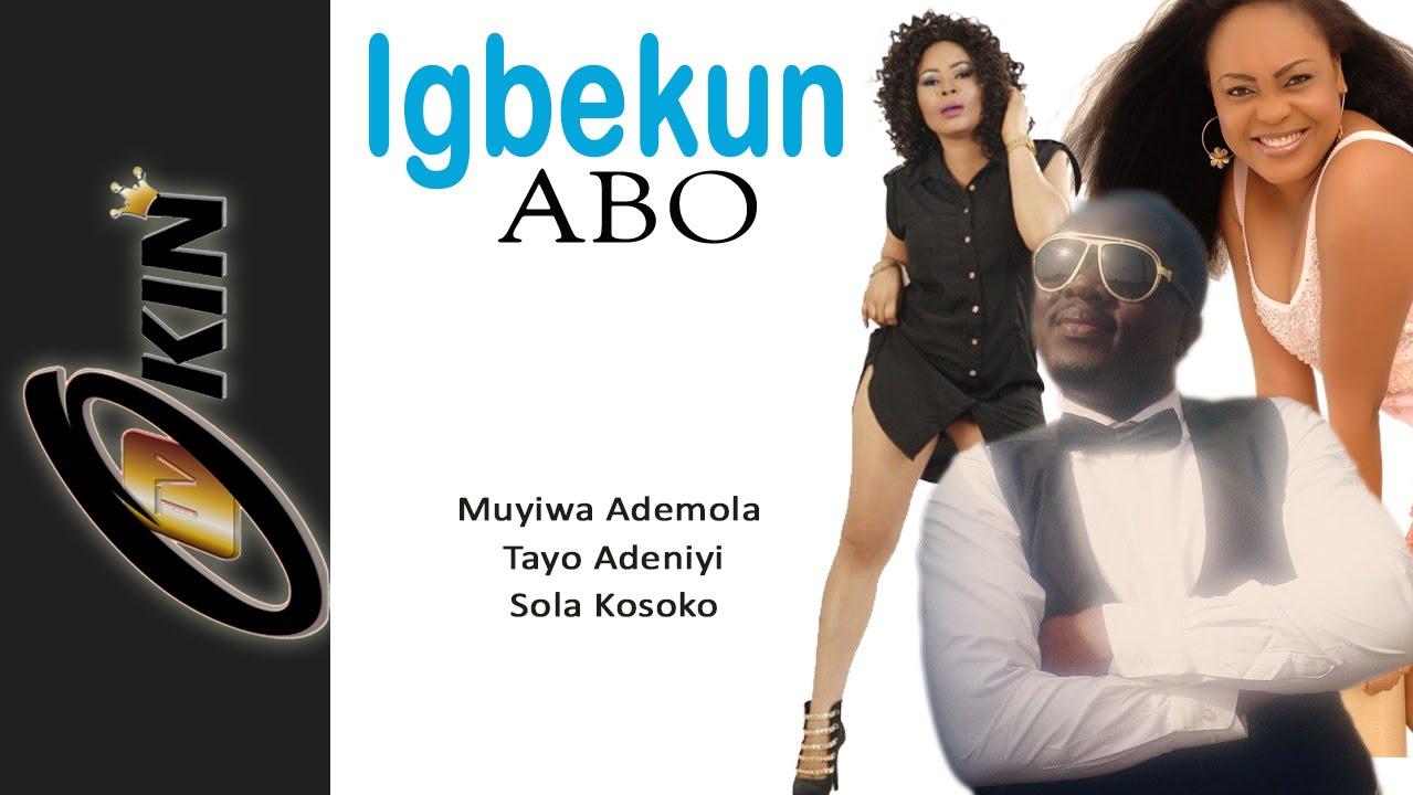 Download IGBEKUN ABO Latest Yoruba Nollywood Movie staring Muyiwa Ademola Sola Kosoko