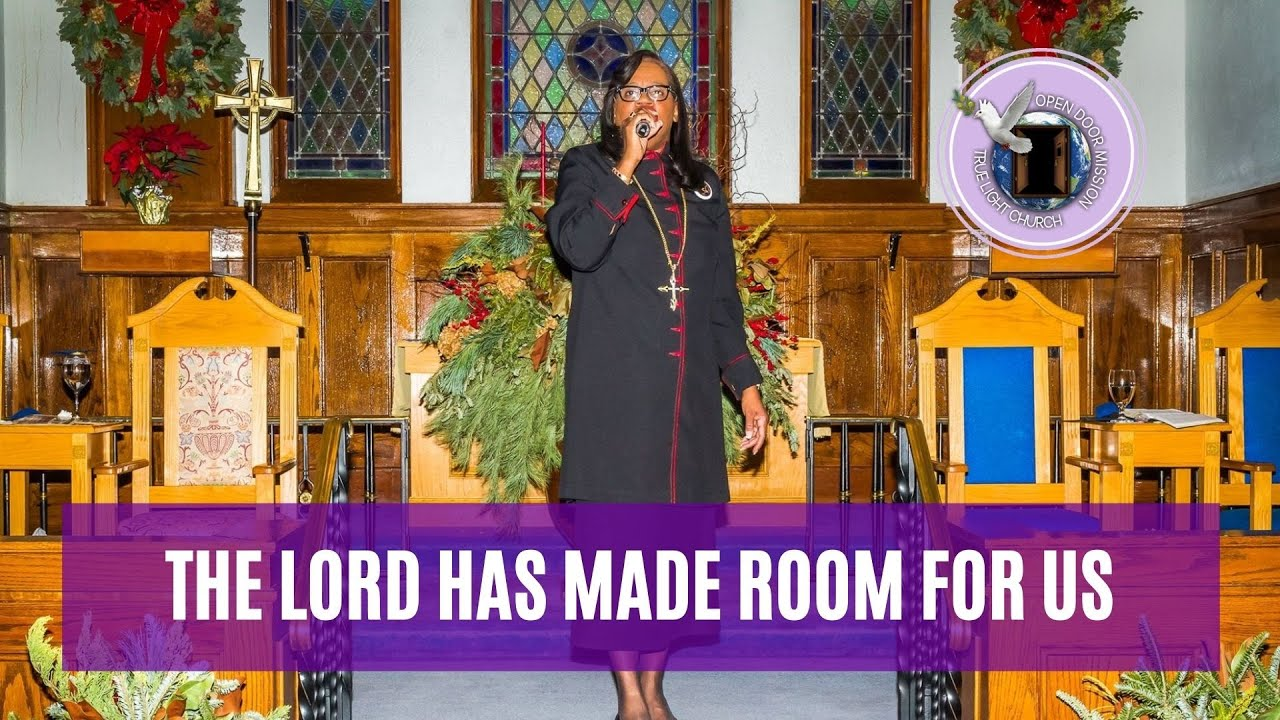 The Lord Has Made Room For Us