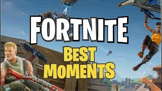 Fortnite Best Moments