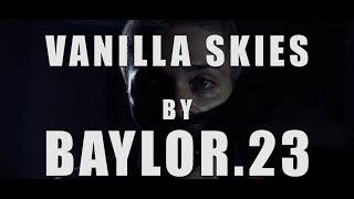 BAYLOR.23 - Vanilla Skies