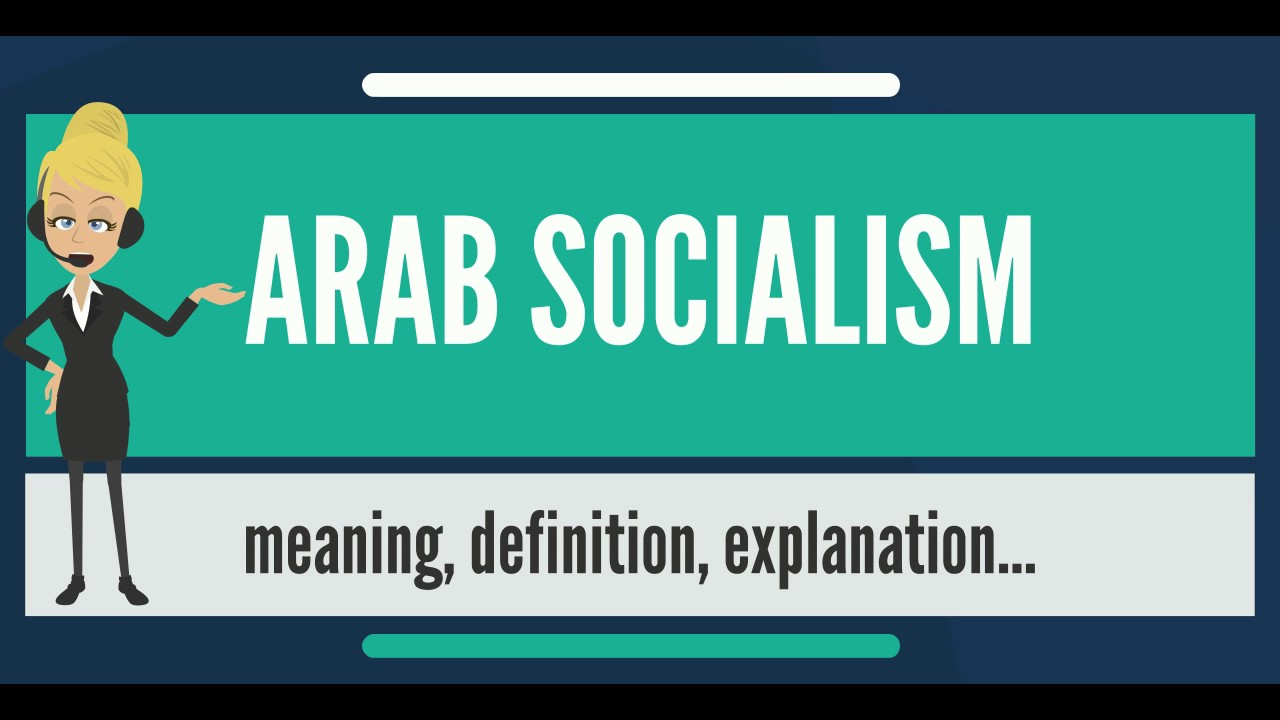 what is arab socialism? what does arab socialism mean? arab