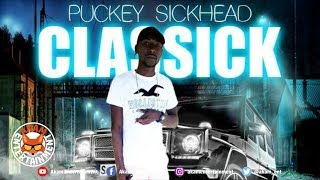 Puckey Sickhead - Classick [Classick Riddim] March 2019