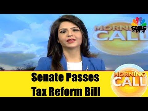 Senate Passes Tax Reform Bill | SGX Nifty Up | Business News Today | CNBC Awaaz