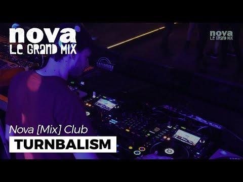 Turnbalism - Nova Mix Club DJ set
