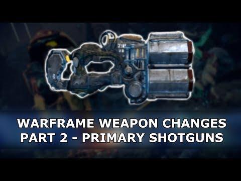 Warframe - Weapon Changes - Part 2 - Primary Shotguns thumbnail