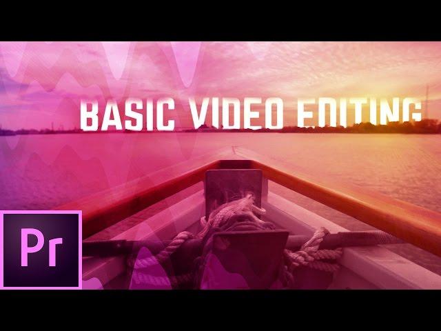 The Basics of Video Editing w/ Premiere Pro CC