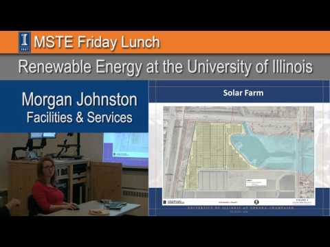 Spring 2016 MSTE Friday Lunch - Renewable Energy at the University of Illinois