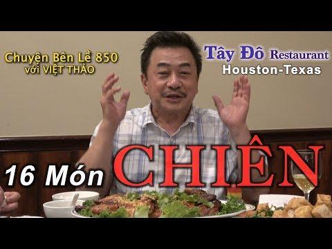 MC VIỆT THẢO- CBL(850)- 16 MÓN CHIÊN Của Nhà Hàng Tây Đô ở Houston Texas - April 14, 2019.