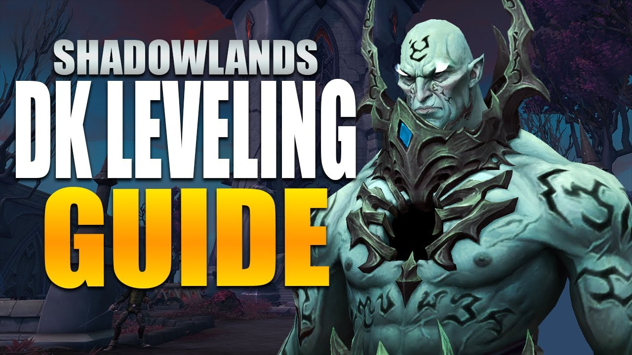 Death Knight Leveling Guide Shadowlands Youtube
