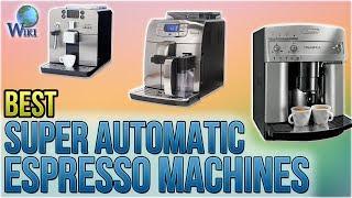 10 Best Super Automatic Espresso Machines 2018