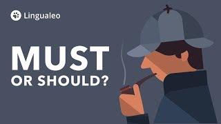 Must or should? Не рискуй, разберись с ними