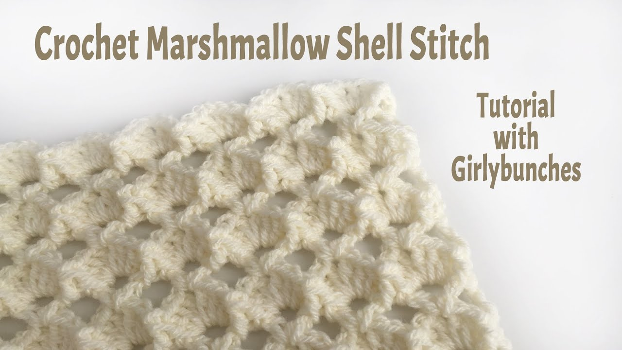 Crochet Stitches How To Do : Crochet Marshmallow Shell Stitch - Tutorial Girlybunches - YouTube