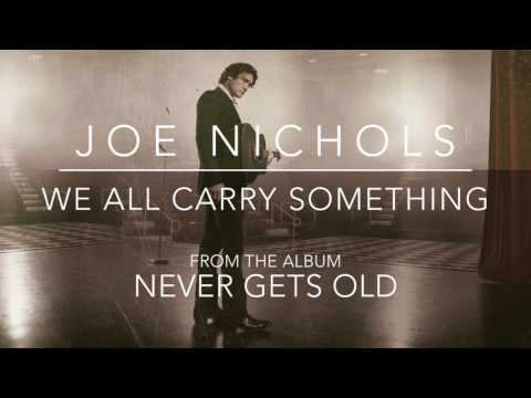 "Joe Nichols - ""We All Carry Something"" (Official Audio)"