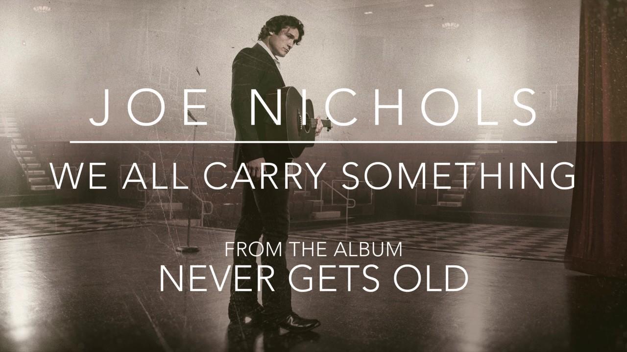 joe-nichols-we-all-carry-something-officialjoenichols