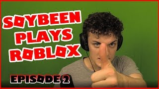 Soybeen Plays Roblox - Episode 2