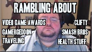 Rambling: Video Game Awards, GamerGeddon, Dallas, Clifty