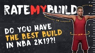 THINK YOU HAVE THE BEST BUILD IN NBA 2K19 - RATE MY BUILD EP 00