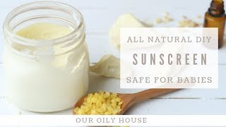 DIY Sunscreen   SAFE FOR BABIES   All Natural Sun Protection
