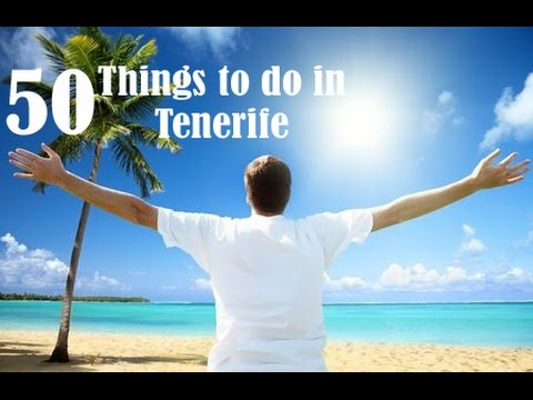 50 Things To Do In Tenerife