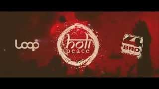 HOLI PEACE FESTIVAL BUDAPEST 2014 - by  LOOP! & 4 BRO -