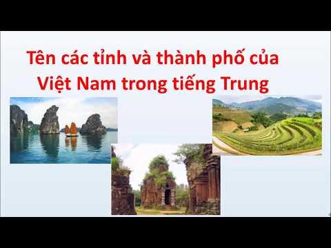 Tên các tỉnh thành phố của Việt Nam trong tiếng Trung - Tiếng Trung 518