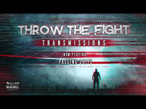Throw The Fight Passing Ships (Track 7 of 10)