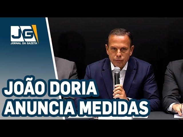 João Doria anuncia medidas para saúde e segurança do Estado