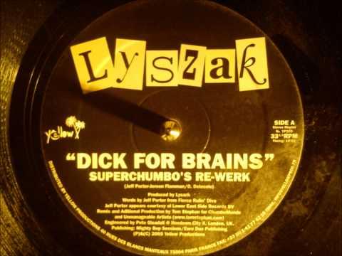Lyszak - dick for brains ( Superchumbo's re-werk )